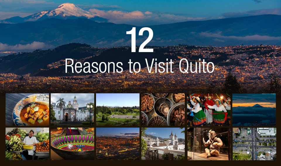 Reasons to visit Quito.