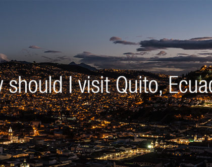 Why should I visit Quito?
