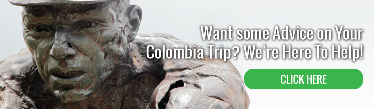 Want some Advice on Your Colombia Trip?